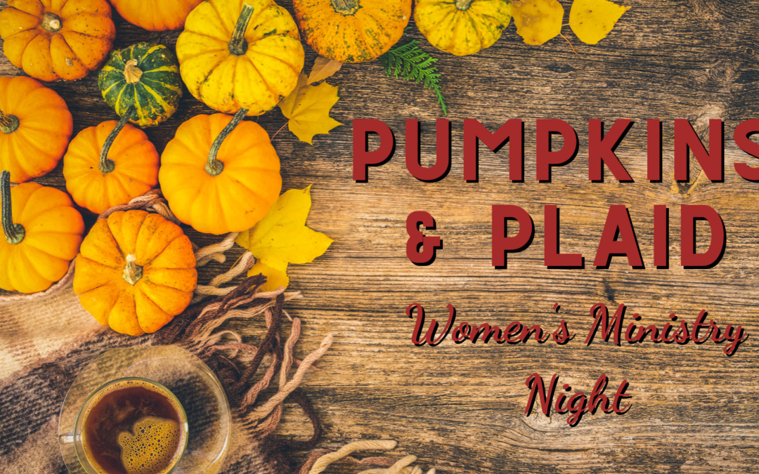 Pumpkins and Plaid Women's Ministry Night